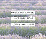 Lavender Soap, handmade soap, natural soap, www.sopenaturals.com