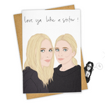 Love Ya Like A Sister Card