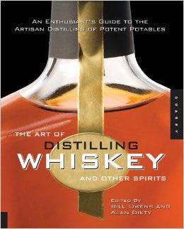 The Art of Distilling Whiskey and Other Spirits - Owens & Dikty