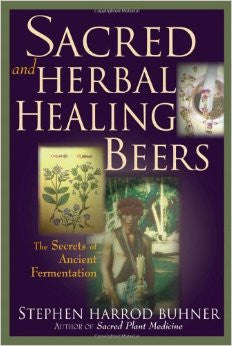 Sacred & Herbal Healing Beers - Stephen Harrod Buhner