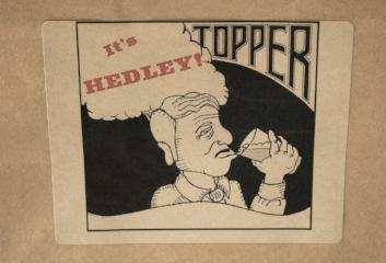"""It's Hedley!"" Topper IPA"