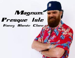 Magnum, Presque Isle Honey Clone - GEAGHAN BROS BREWING CO Presque Isle Honey Blonde Ale