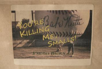 """You're Killing Me, Smalls!"" S'mores Brown Ale"