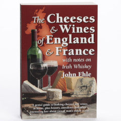 The Cheeses & Wines of England & France
