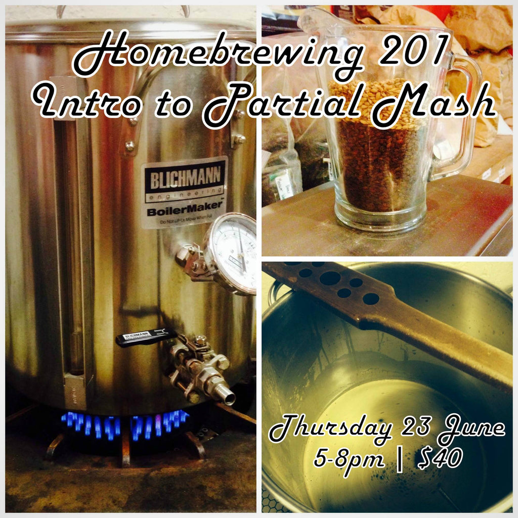 Homebrewing 201: Intro to Partial Mash - Thursday 23 June 2016 - 5pm