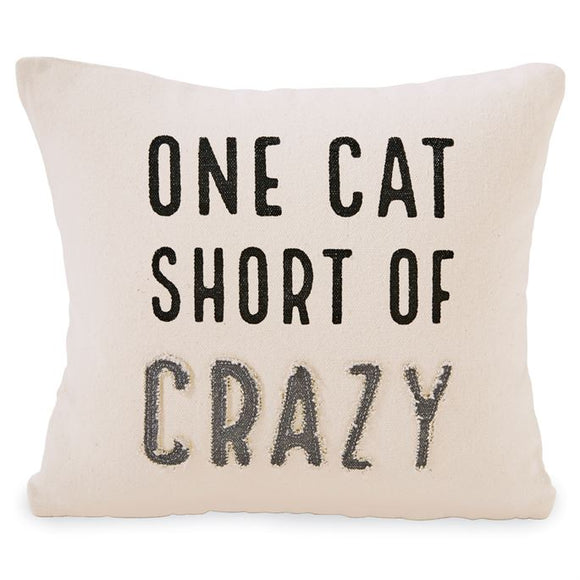 One Cat Short of Crazy Pillow
