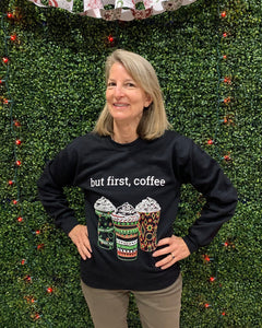 But First, Coffee Sweatshirt in Black