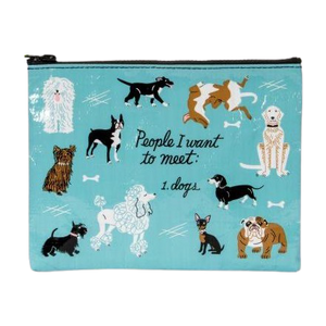 People I Want to Meet: Dogs Zipper Pouch