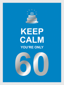 Keep Calm You're Only 60 Mini Book