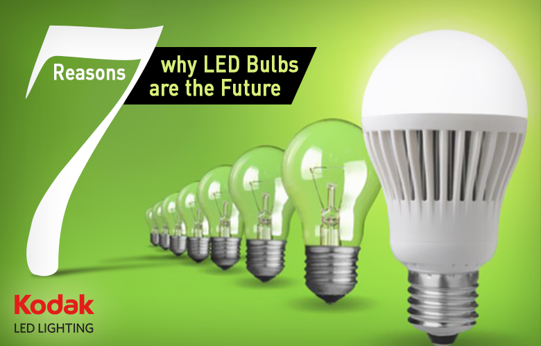 7 Reasons why LED Bulbs are the Future – KODAK LED Lighting