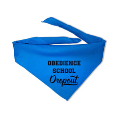 This is an image of Obedience School Dropout Pet Bandana.