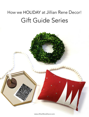 Holiday Gift Guide Series | Jillian Rene Decor
