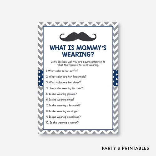 Mustache What Is Mommy Wearing / Non-Personalized / Instant Download (SBS.23)
