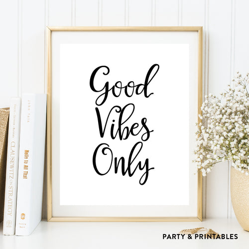 Good Vibes Only Wall Art / Instant Download (WA.01)