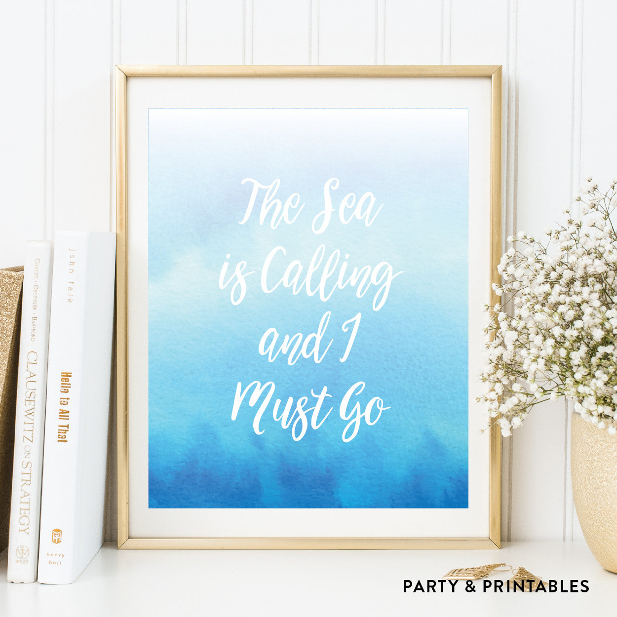 The Sea Is Calling And I Must Go Wall Art / Instant Download (WA.25), photo booth props - Party and Printables
