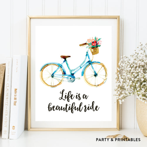 Life Is A Beautiful Ride Wall Art / Instant Download (WA.31)