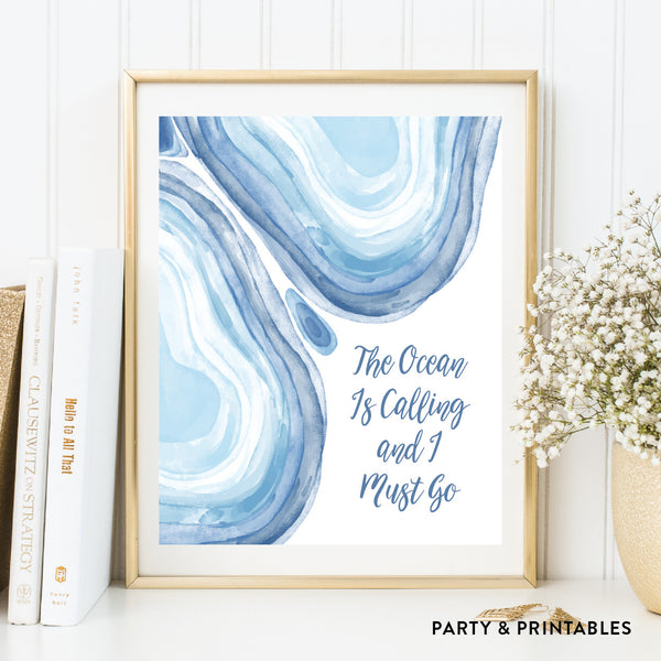The Ocean Is Calling And I Must Go Wall Art / Instant Download (WA.35), wall art - Party and Printables