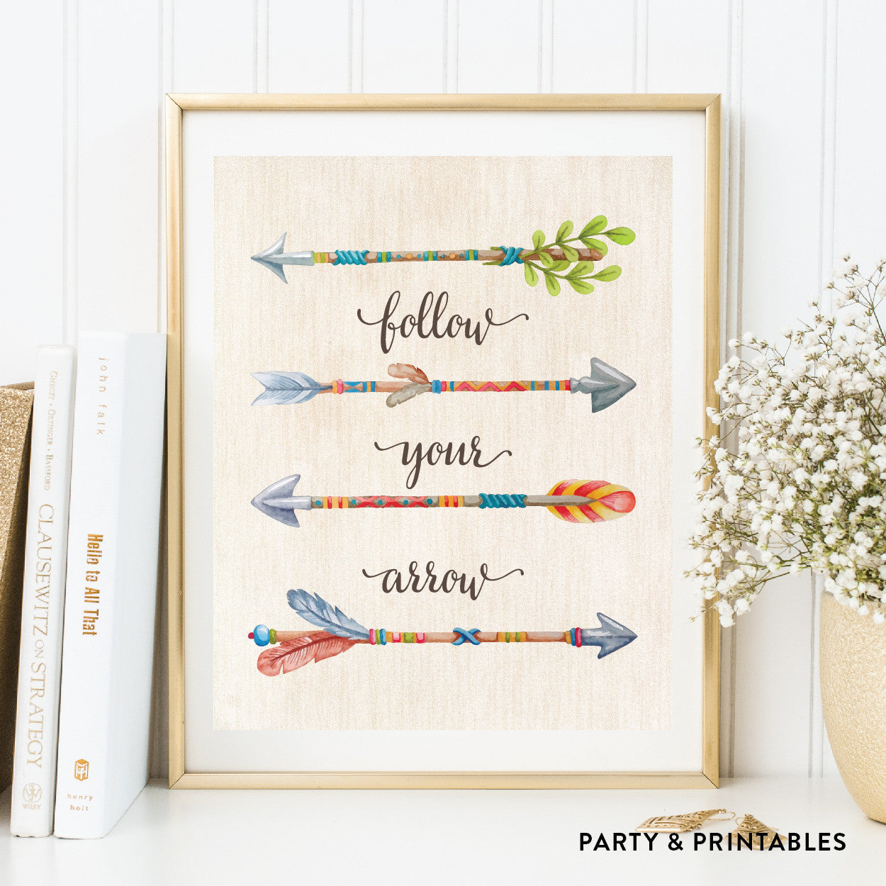 Follow Your Arrows Wall Art / Instant Download (WA.49)