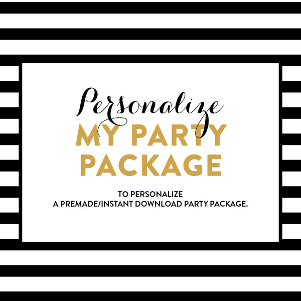 Personalize My Party Package / Made to Order, add ons - Party and Printables