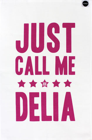 Just Call Me Delia tea towel