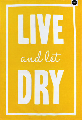 Live and Let Dry tea towel