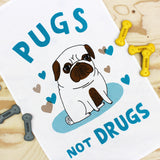 Pugs Not Drugs tea towel