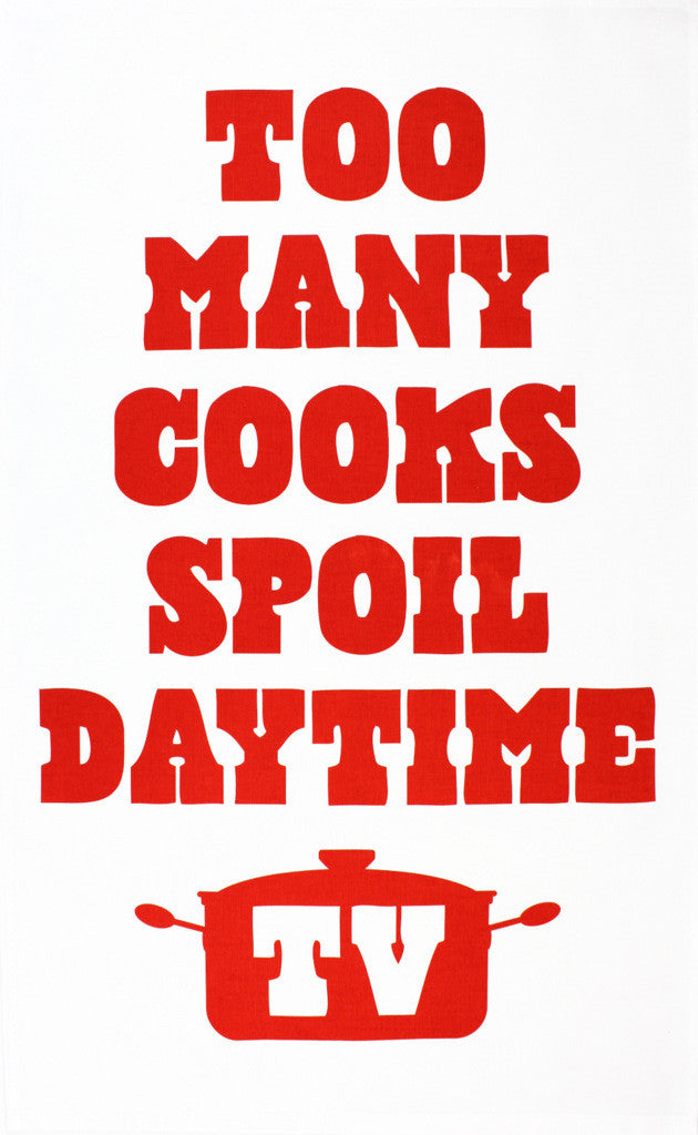 Too Many Cooks tea towel