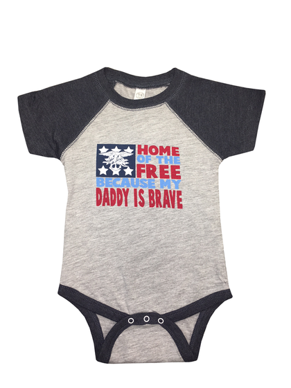 Home of the FREE Because Daddy is BRAVE Onesie