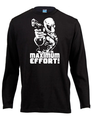 Maximum Effort Deadpool Long Sleeve Shirt ↠ White On Black