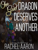 One Good Dragon Deserves Another - Cover Poster
