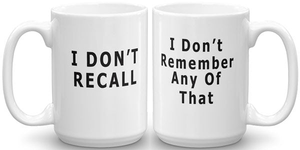 I Don't Recall Mug. Perfect for when you lie.