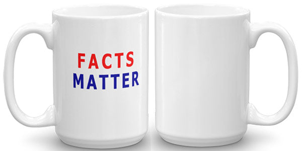 Facts Matter Mug. Opinions are great. Facts matter.