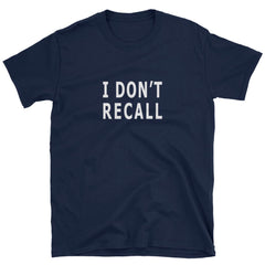 I Don't Recall T-Shirt perfect for any time you feel like lying