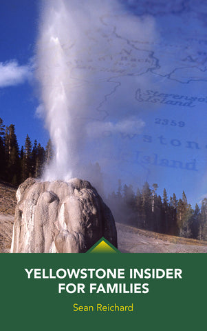 Yellowstone Insider for Families 2017