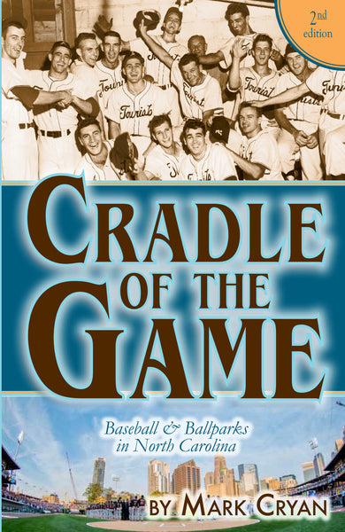 Cradle of the Game: North Carolina Baseball Past and Present