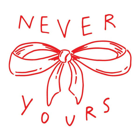 Temporary Tattoo -Never Yours - Designed by Ambivalently Yours