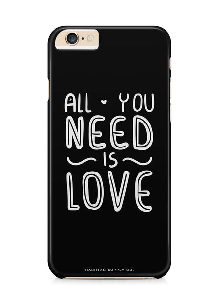 All You Need Is Love Quote Phone Case