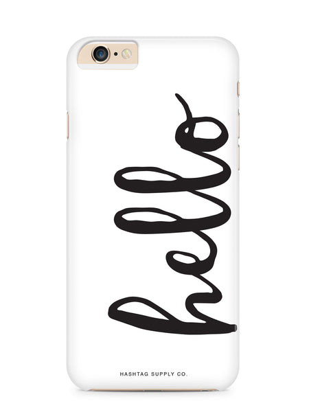 Hello Quote Phone Case