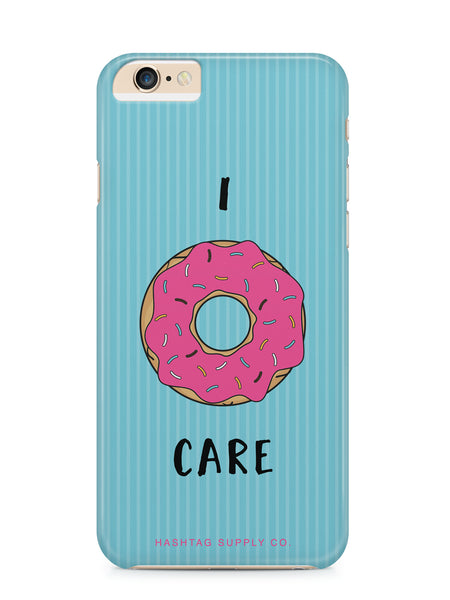 I Donut Care Quote Phone Case