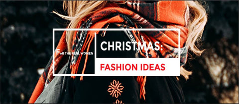 CHRISTMAS: FASHION IDEAS FOR THE REAL WOMEN