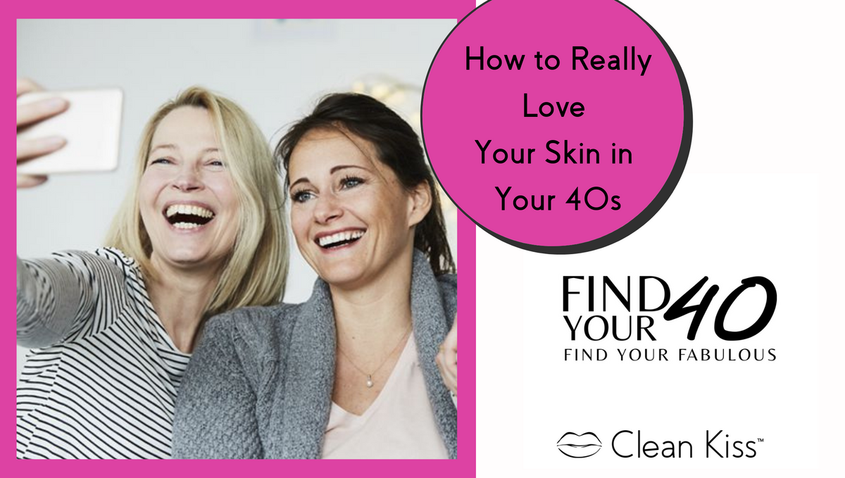 How To Really Love Your Skin in Your 40's