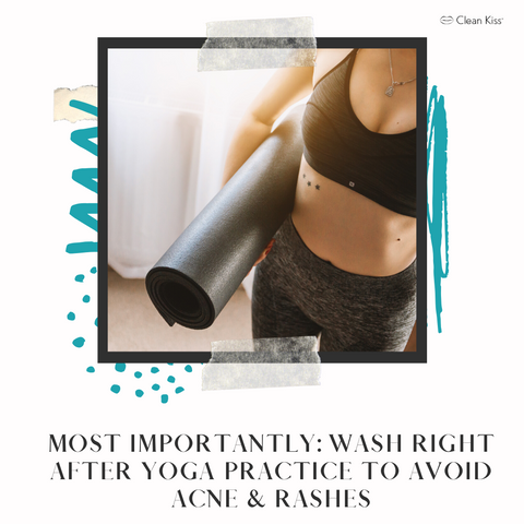be sure to wash skin after yoga practice to avoid acne