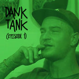 dank tank - episode 1