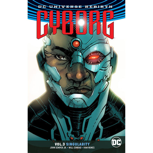 Georgetown Comics - CYBORG TP VOL 03 SINGULARITY REBIRTH