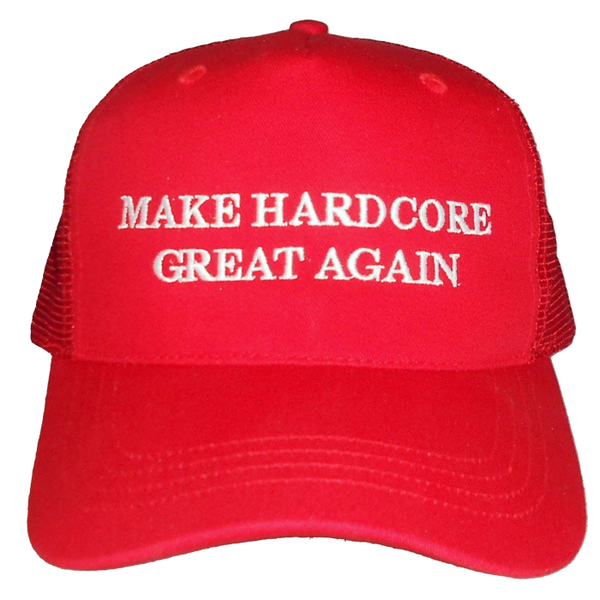 MAKE HARDCORE GREAT AGAIN
