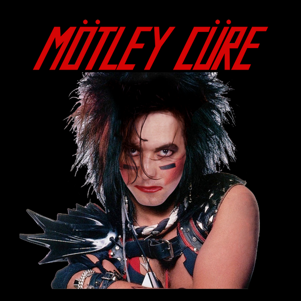 Motley Cure (Motley Crue-The Cure mashup) t-shirt