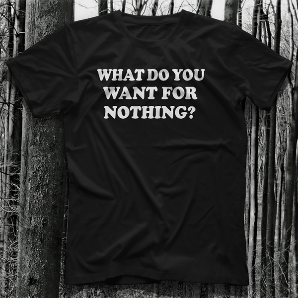 What do you want for nothing Euronymous Mayhem tshirt