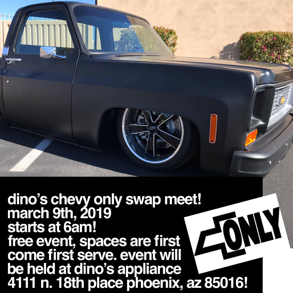 NEXT EVENT: DINO'S CHEVY ONLY SWAP MEET