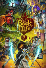 The Book of Life 2 by Jorge R. Guttierez & Paul Sullivan