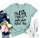 My Dog And I T-shirt